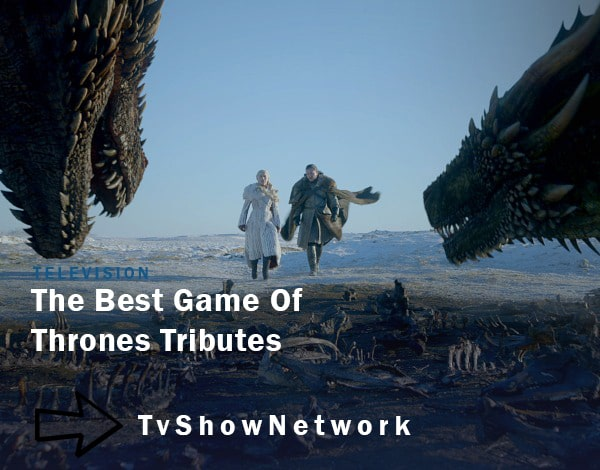 Game of thrones tributes